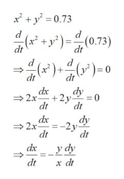 2y0.73 (x2 di( +y?)=(0.73) dt d (x2)+ (y)= dt dt dx 2x 2. dt 0= dt dy 2x -2y dt dx dt у ду dt x dt