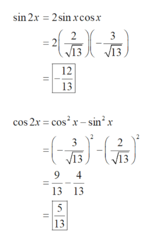 2sin xcosx sin 2x - 2 =2 /13 3 V13 ( 12 13 cos 2x cos2x-sin2x - 3 2 /13 V13 9 4 13 13 13