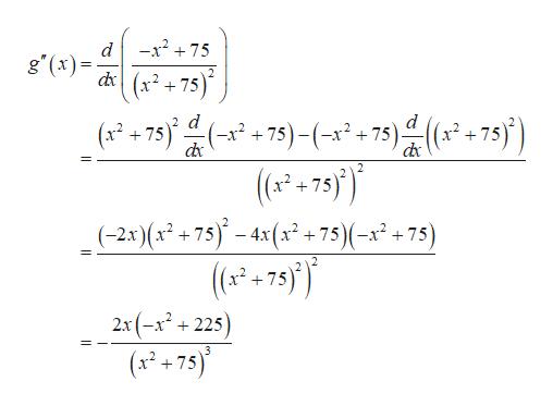 -x275 g'(x) d 2 d (x2 + 75) 75)-(-~2 +75)4( (x2 +75) (62-75) (-2x) (x+75)-4x (2 +75)(-x? +75) - 75)- 4x(x2 +75)(-x? +75) +75 2х (-х* + 225 +75