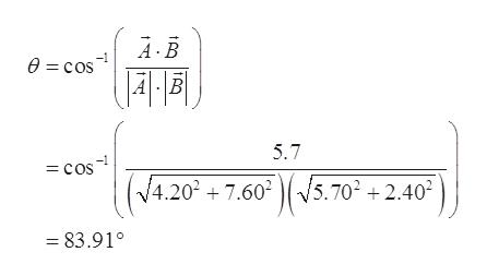 AB 0 cos | 4 B 5.7 = cos (4.20+ 7.60 (/5.70 +2 V5.7022.402 83.91°