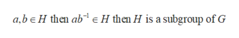 a,be H then ab eH then H is a subgroup of G