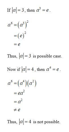If a3, then a = e -(e) = e Thus, a3 is possible case. Now if la 4, then a* = e a(a')(a) - ea? e Thus, a4 is not possible.