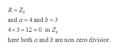 R Z6 and a 4 and b 3 4x3 12 0 in Z here both a and b are non zero divisior
