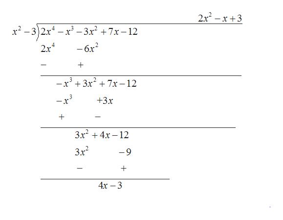 Answered: F(x)=2x4 - X3 - 3x2 + 7x - 12 P(x)=x2…   Bartleby