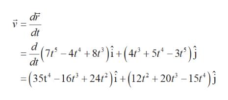 di dt d (7-4 +8 )i+ (4r +5 -3)i =(35t-16t +24/)i+(12 +20 -15t* )j dt