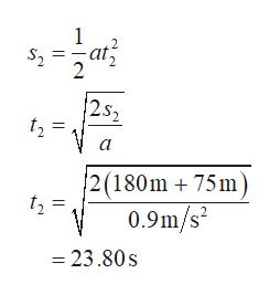 2 252 a 2(180m 75m 0.9m/s -23.80s