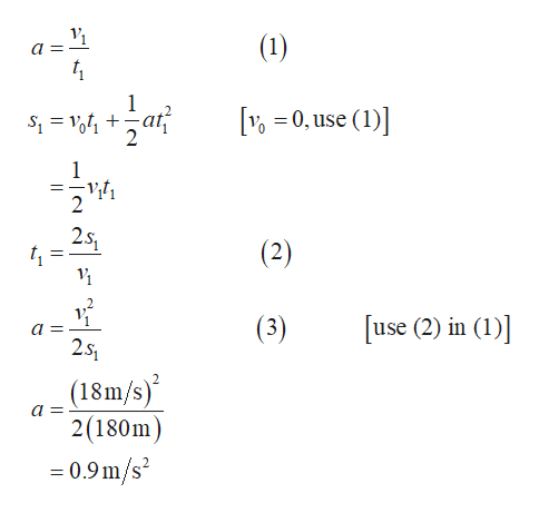 (1) t. 1 0, use e(1)] 2 (2) 1 (3) use (2) in (1)] 2S1 (18m/s) 2(180m =0.9m/s