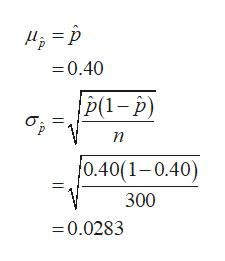 =0.40 p(1-p) бр п 0.40(1-0.40) 300 -0.0283