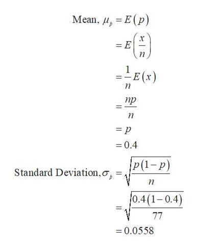 Mean, , E(p) = E п E (x) п пр п -0.4 P (1-р) Standard Deviation, o п 0.4(1-0.4) 77 0.0558