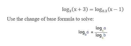 log3(x+ 3) logo. (x- 1) Use the change of base formula to solve: log,a =log a log C