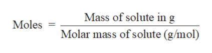 Mass of solute ing Molar mass of solute (g/mol) Moles