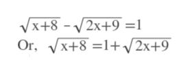 VX+8-2x+9 =1 Or, V+8 1+ /2x+9