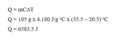 Q mCAT 105 g x 4.180 J/g °C x (35.5 -20.5) °C Q Q 6583.5 J
