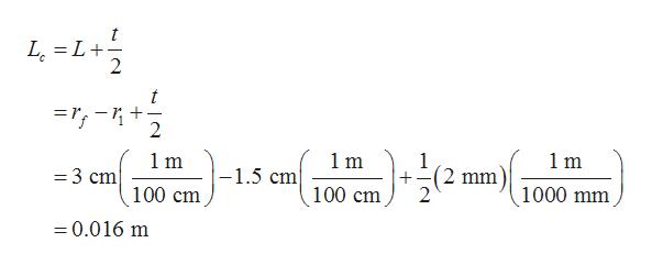 L = L- 2 2 1 m 1 (2 mm 2 1m 1 m -1.5 cm 3 cm 1000 mm 100 cm 100 cm =0.016 m