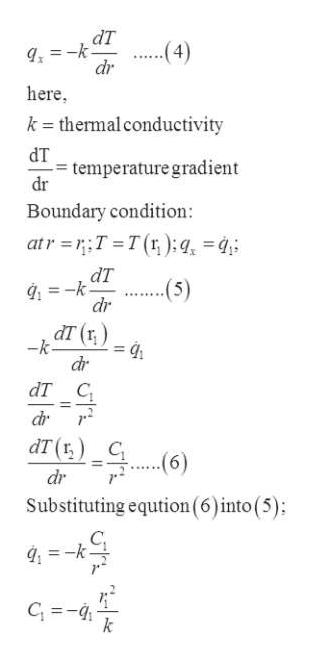 dT k dr (4) here k - thermal conductivity dT temperature gradient dr Boundary condition: atr=T T(r );q, dT (5) dr dт (t) -k dr dT C 11 dr dT(rC (6) dr Substituting eqution (6)into (5) g-k