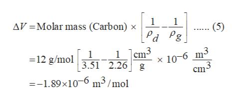 1 AV Molar mass (Carbon) x 1 (5) Pd Pg 3 cm 1 =12 g/mol3.51 2.26 g 1 x 10-6 m- cm --1.89x10 m3/mol