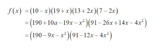f(x)(10 x)19 x) (13+ 2x) (7-2x) (190 10a 19x -x2)(91-20 26x+14x - 4x2 11 -(190-9x-x° 91-12x-4x)