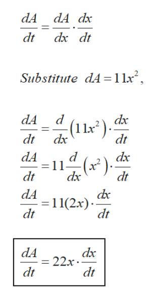 dA dA dx dt Substitute dA 1 lx2 d (1).d 1 dt dt dx dA d 11 dx dx (x*). dt dt dA = 11(2x) dt dt dx 22x dt dA dt P