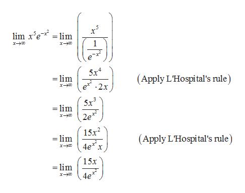 lim r'e lim 5x4 lim (Apply L'Hospital's rule) e 2x lim 2e2 15x2 lim (Apply L'Hospital's rule) 4e 15x lim 4e*