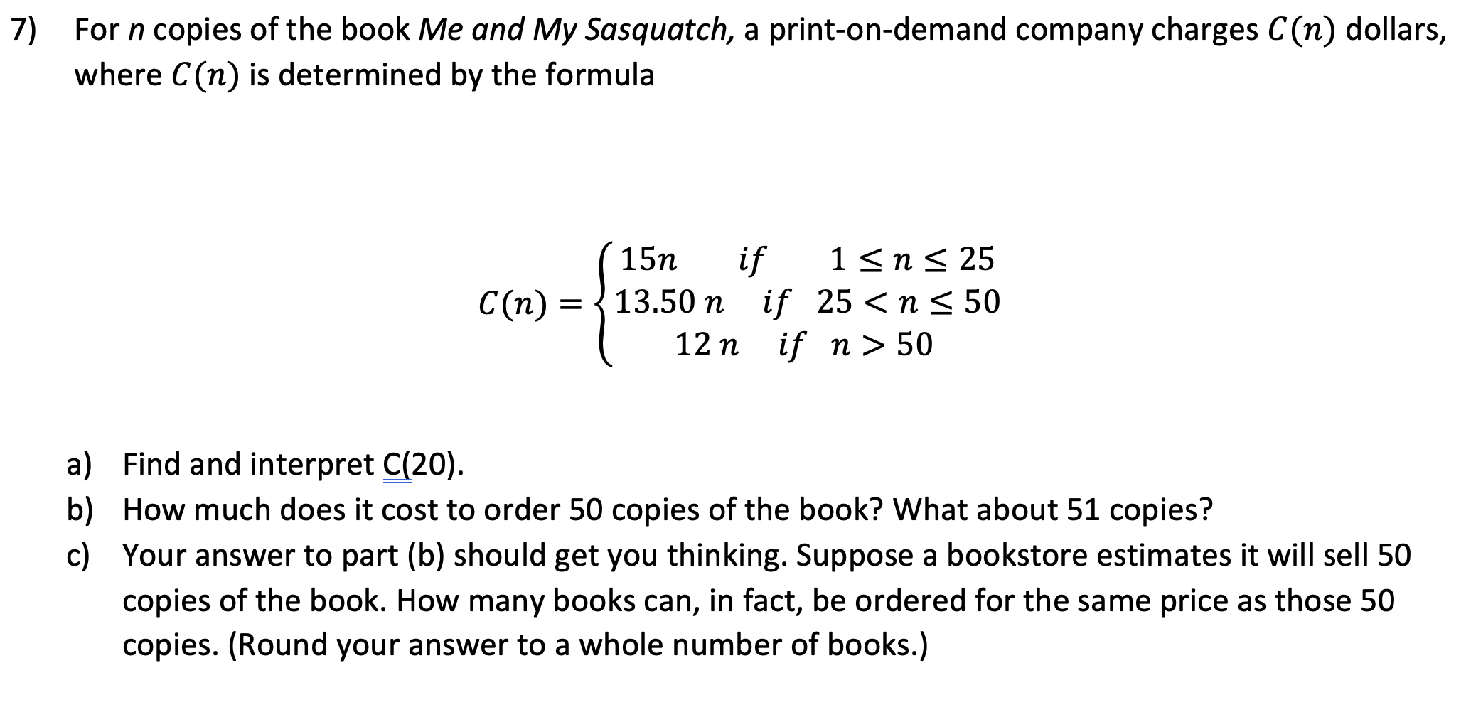 Answered: 7) For n copies of the book Me and My… | bartleby