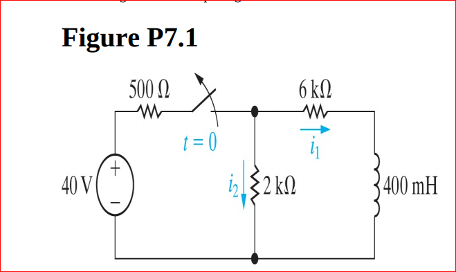 Figure P7.1 500 N 6 kN t = 0 40 V {2 kQ 400 mH