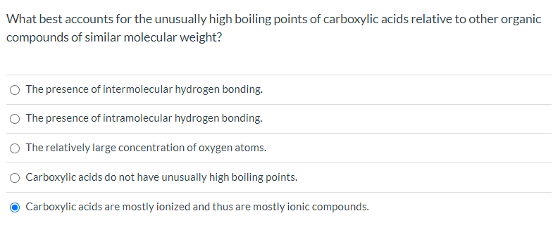 What best accounts for the unusually high boiling points of carboxylic acids relative to other organic compounds of similar molecular weight?