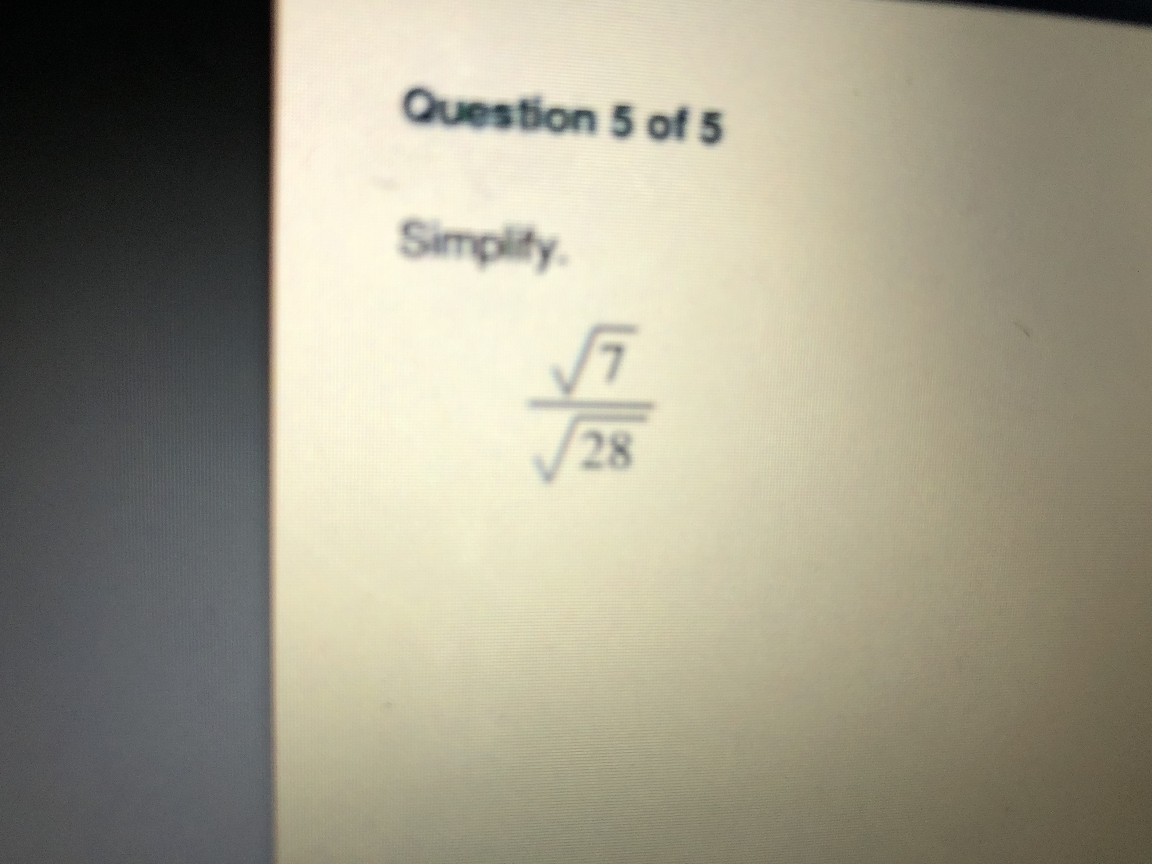 Question 5 of 5 Simplify 28