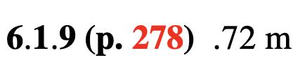 6.1.9 (p. 278) .72 m