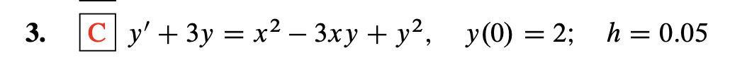 с у+ 3у %3Dх? — Зху + у?, у(0) %3D2;B h%3D0.05 3.