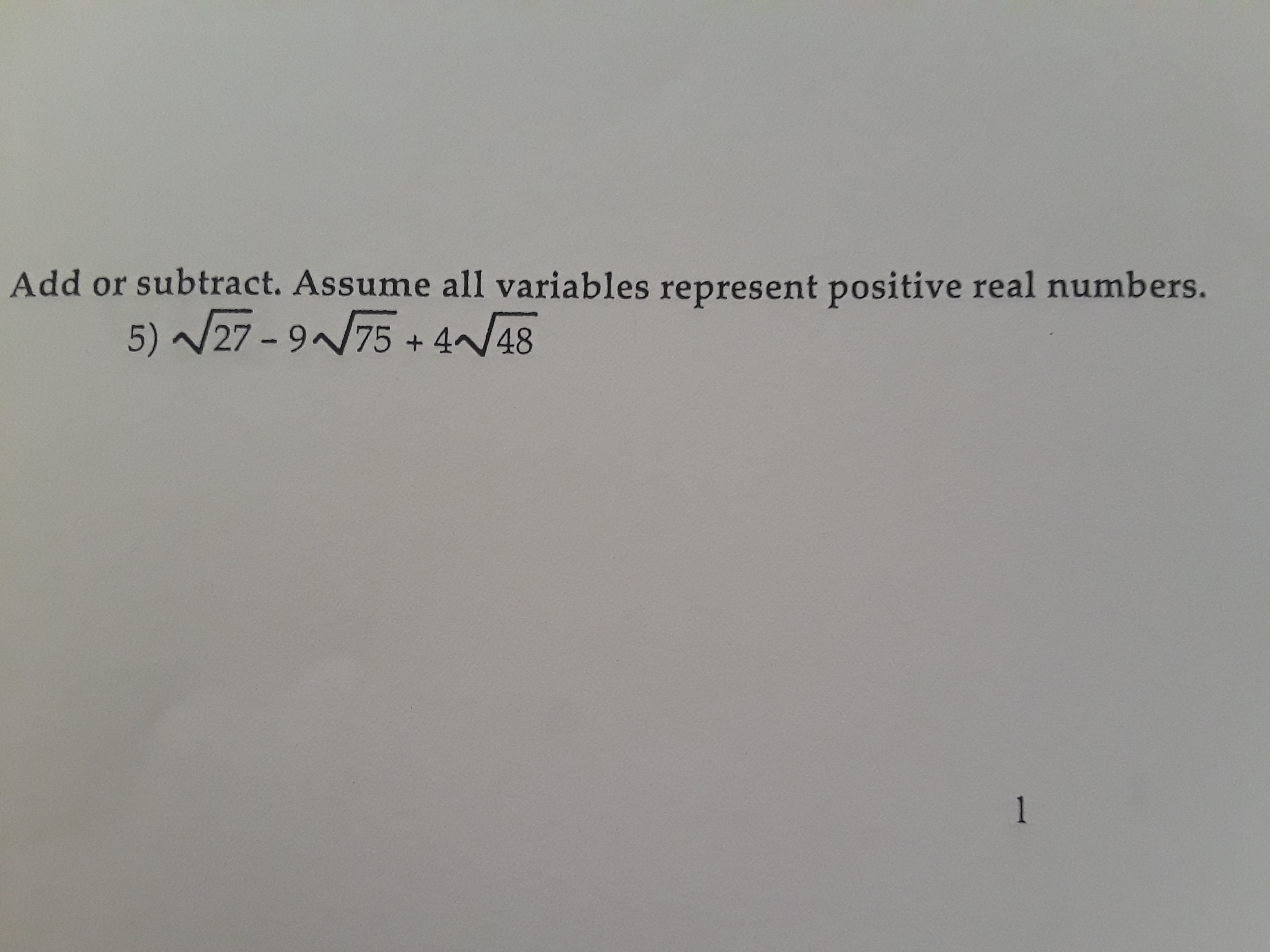 Add or subtract. Assume all variables represent positive real numbers. 5) 27-9 75+4/48 1