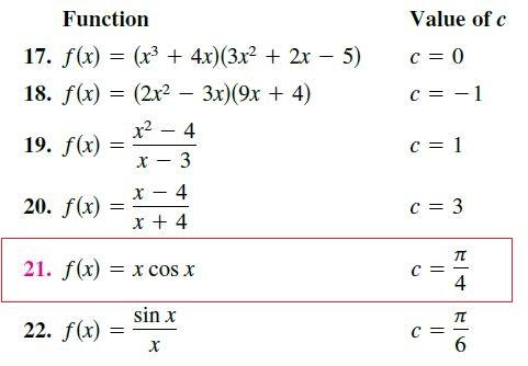 Function Value of c 17. f(x) = (x3 + 4x)(3x² + 2x 5) 18. f(x) = (2x2 – 3x)(9x + 4) c = -1 x2 19. f(x) 4 3 20. f(x) 21. f(x) = x COs x 4 sin x 22. f(x) 6. х || ||