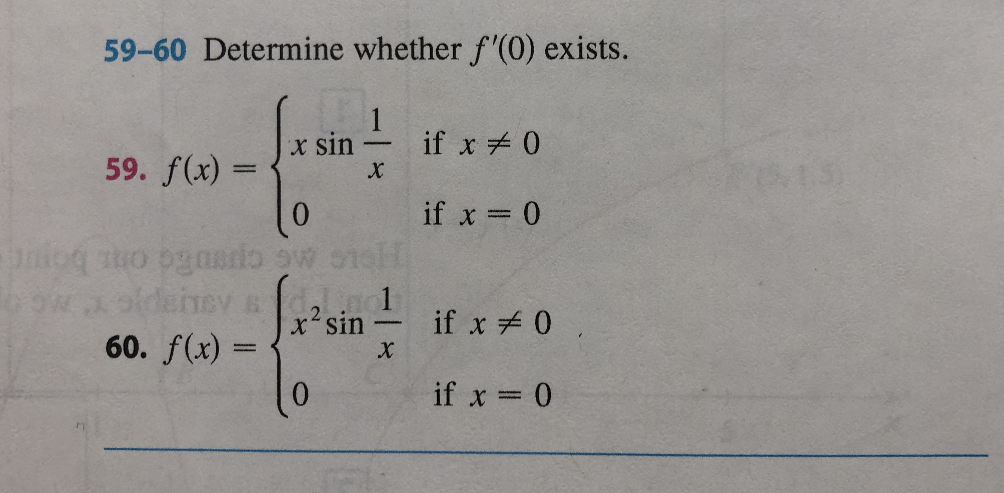59-60 Determine whether f'(0) exists. if x 0 sin 59. f(x)= х if x 0 o pgno 9W 6161 idess 60. f(x)= xsin if x 0 х if x 0