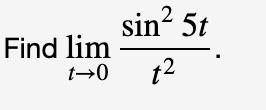 sin2 5t Find lim t2 t0