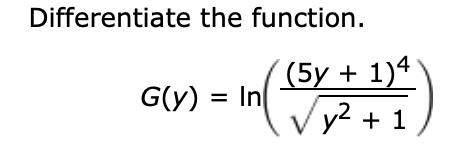 Differentiate the function (5y 1)4 /y2 1 G(y) In =
