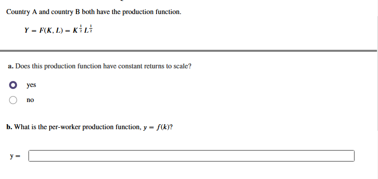 b. What is the per-worker production function, y = S(k)? y =