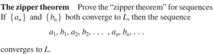 """The zipper theorem Prove the """"zipper theorem"""" for If {a,} and {b""""} both converge to L, then the sequence a1, b1, az, bz, . . . , A, bns . . sequences converges to L."""