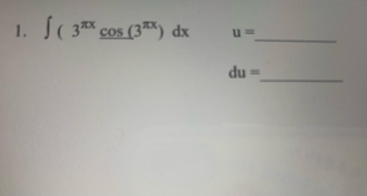 1. S( 3 cos (37*) dx du