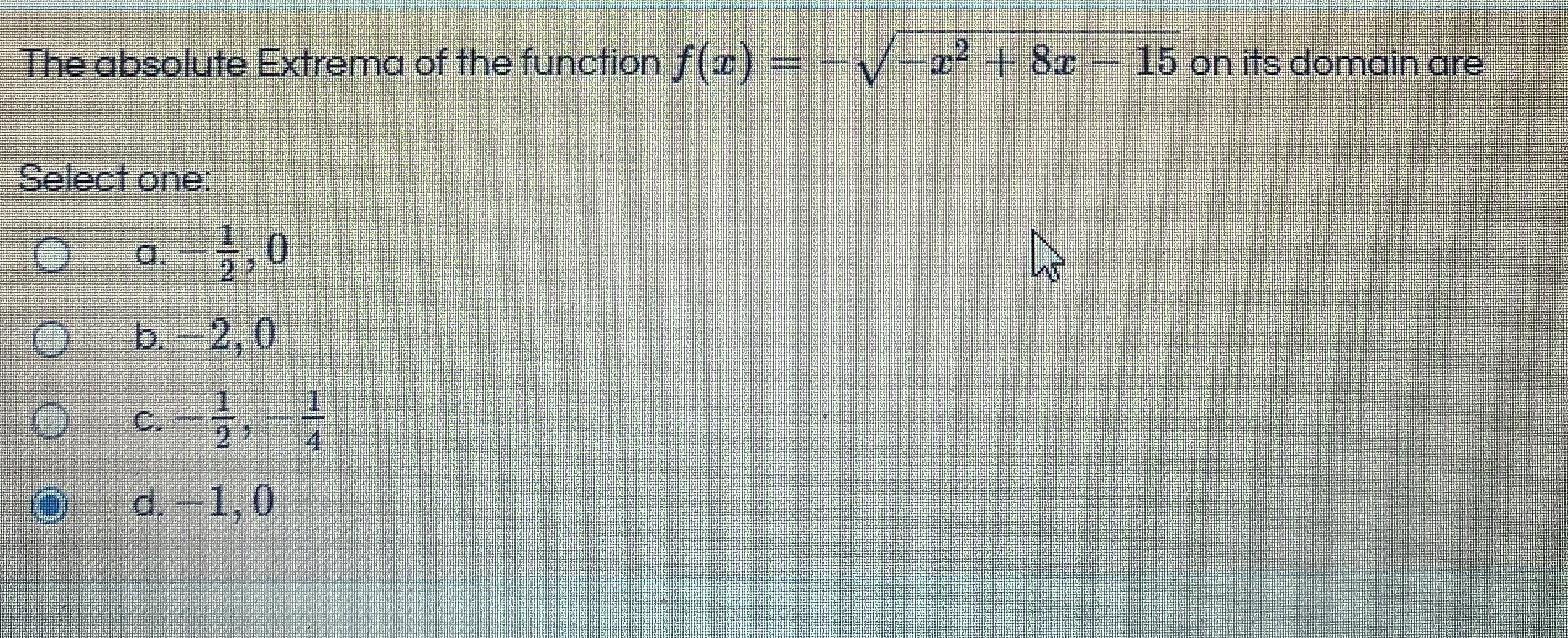 The absolute Extrema of the function f(r) = -V-x² + 8x- 15 on its domain are .2