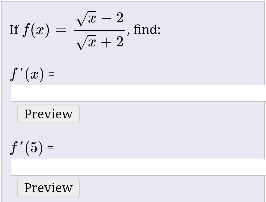 Va – 2 Vē + 2 If f(x) find: f'(x) = Preview f'(5) = Preview