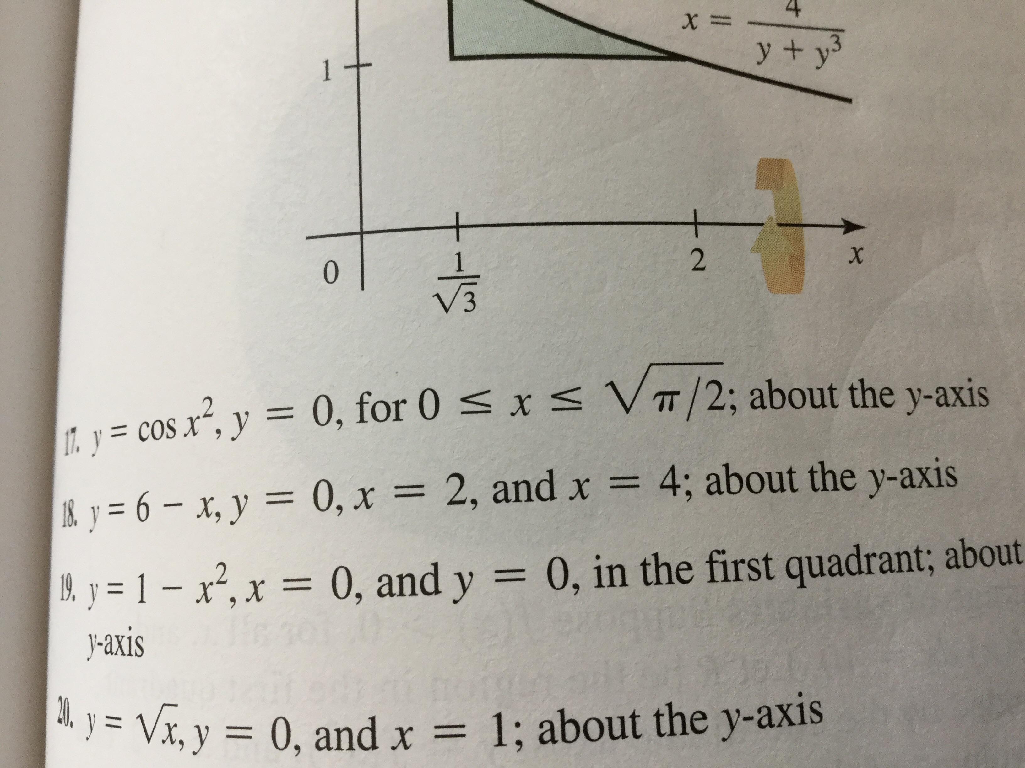 X= y + y 1+ 2 X 0 1. y =cos x, y 0, for 0 x VIT/2; about the y-axis &y=6-x, y = 0, x = 2, and x = 4; about the y-axis 0, in the first quadrant; about B. y=1-x2, x = 0, and y -axis Vx, y 0, and x = 1; about the y-axis