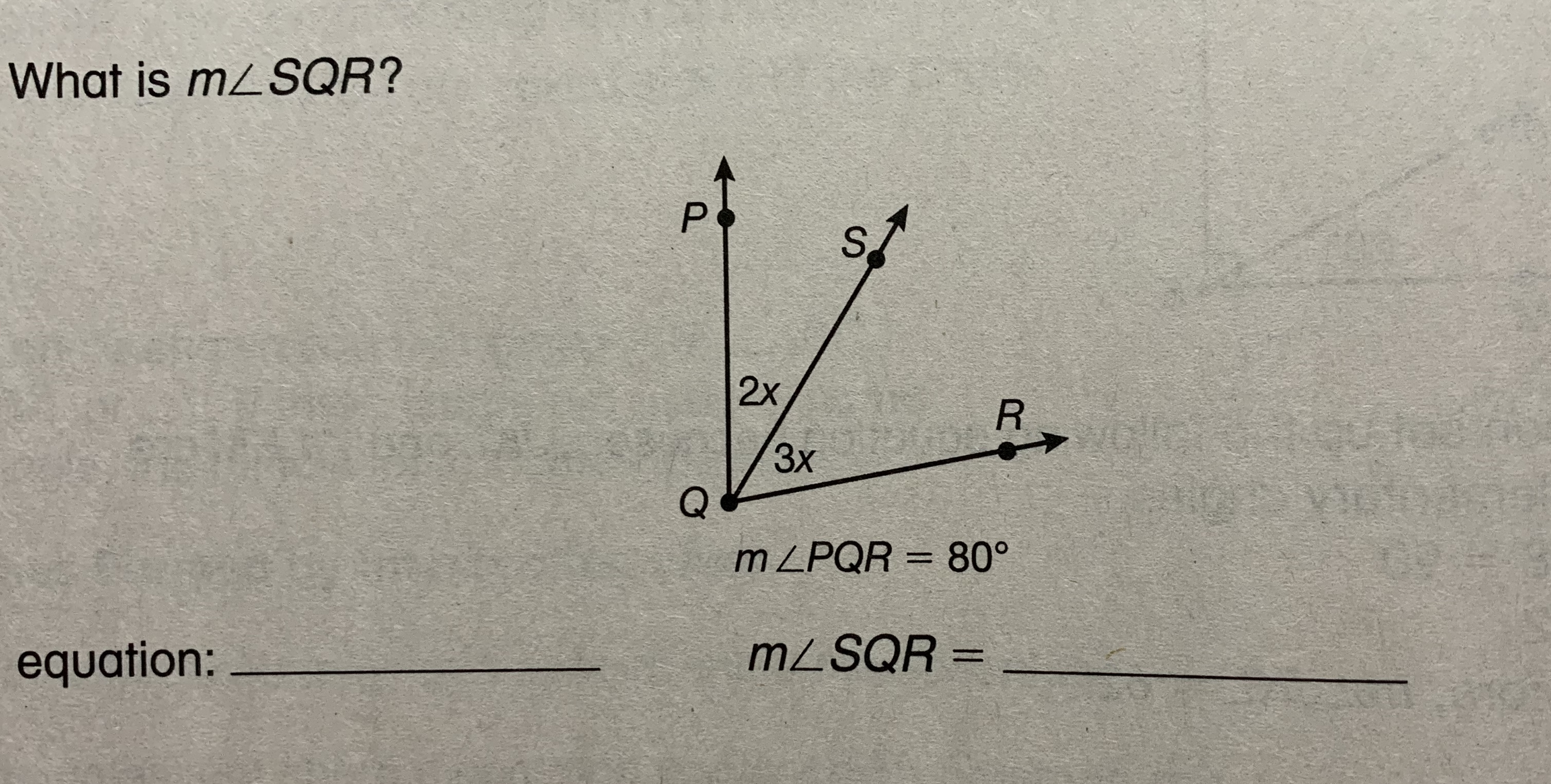 What is mLSQR? P. S. 2x 3х m ZPQR = 80° %3D MZSQR equation: %3D
