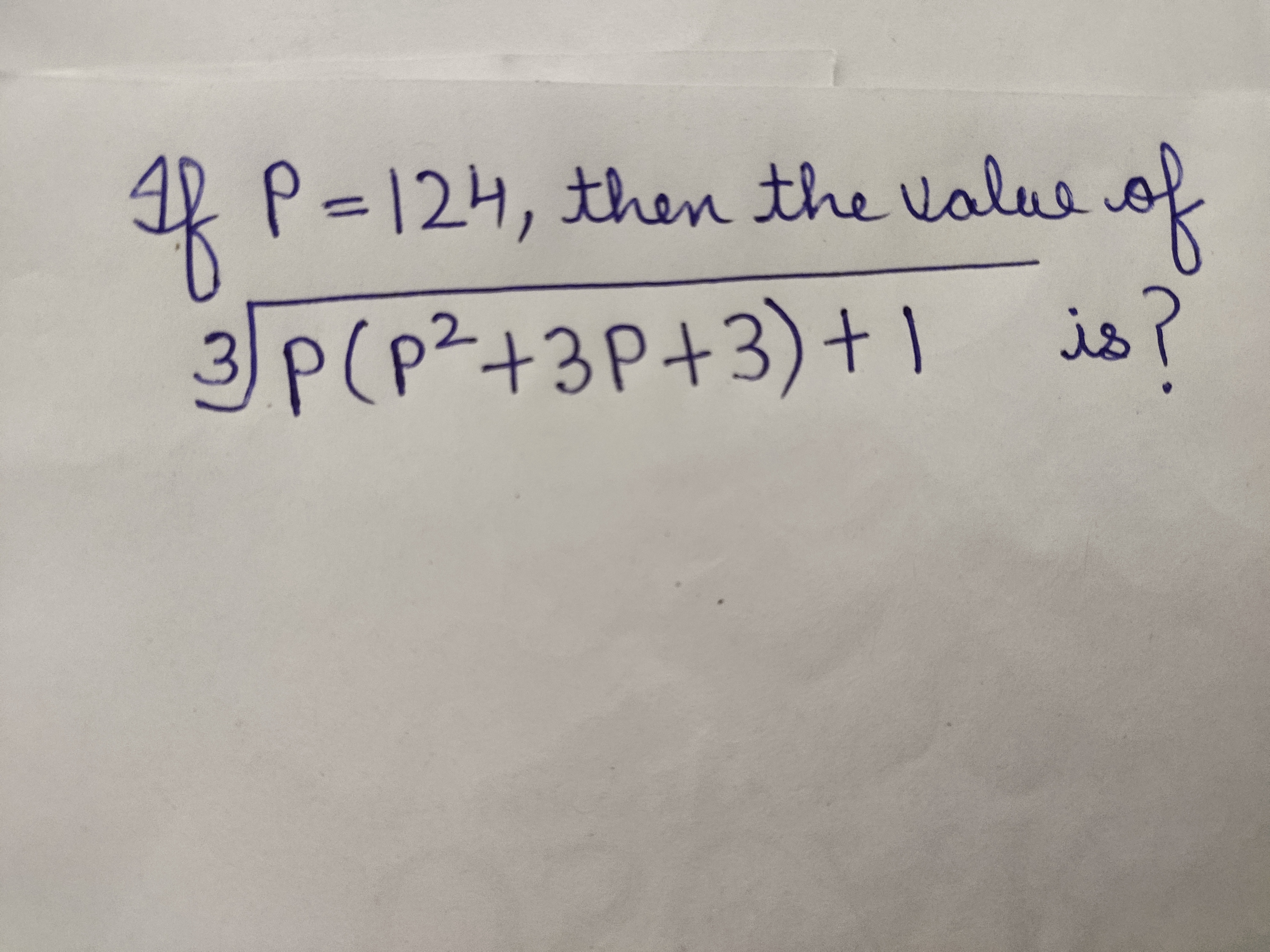 & P=124, then the value of is? 3P(p²+3P+3)+1
