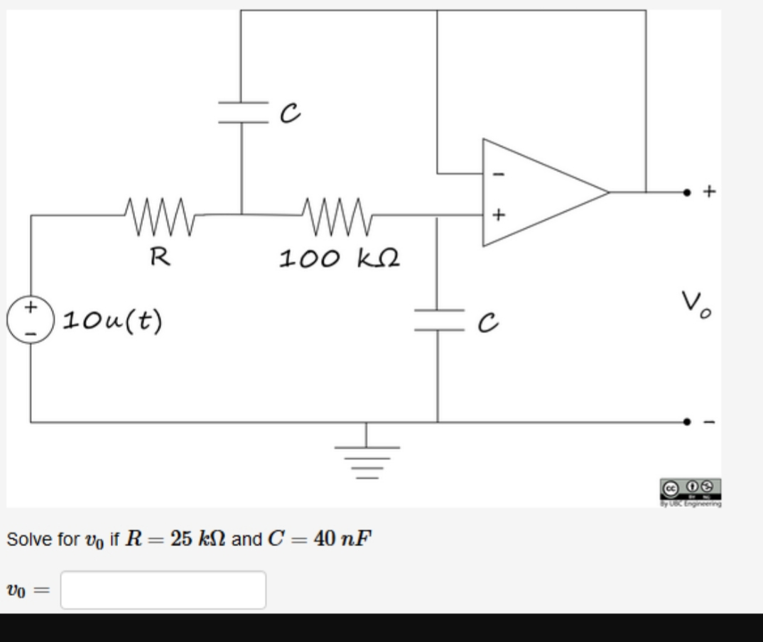 100 kn R Vo 10u(t) By UC Engineering 40 nF Solve for vo if R = 25 kN and C