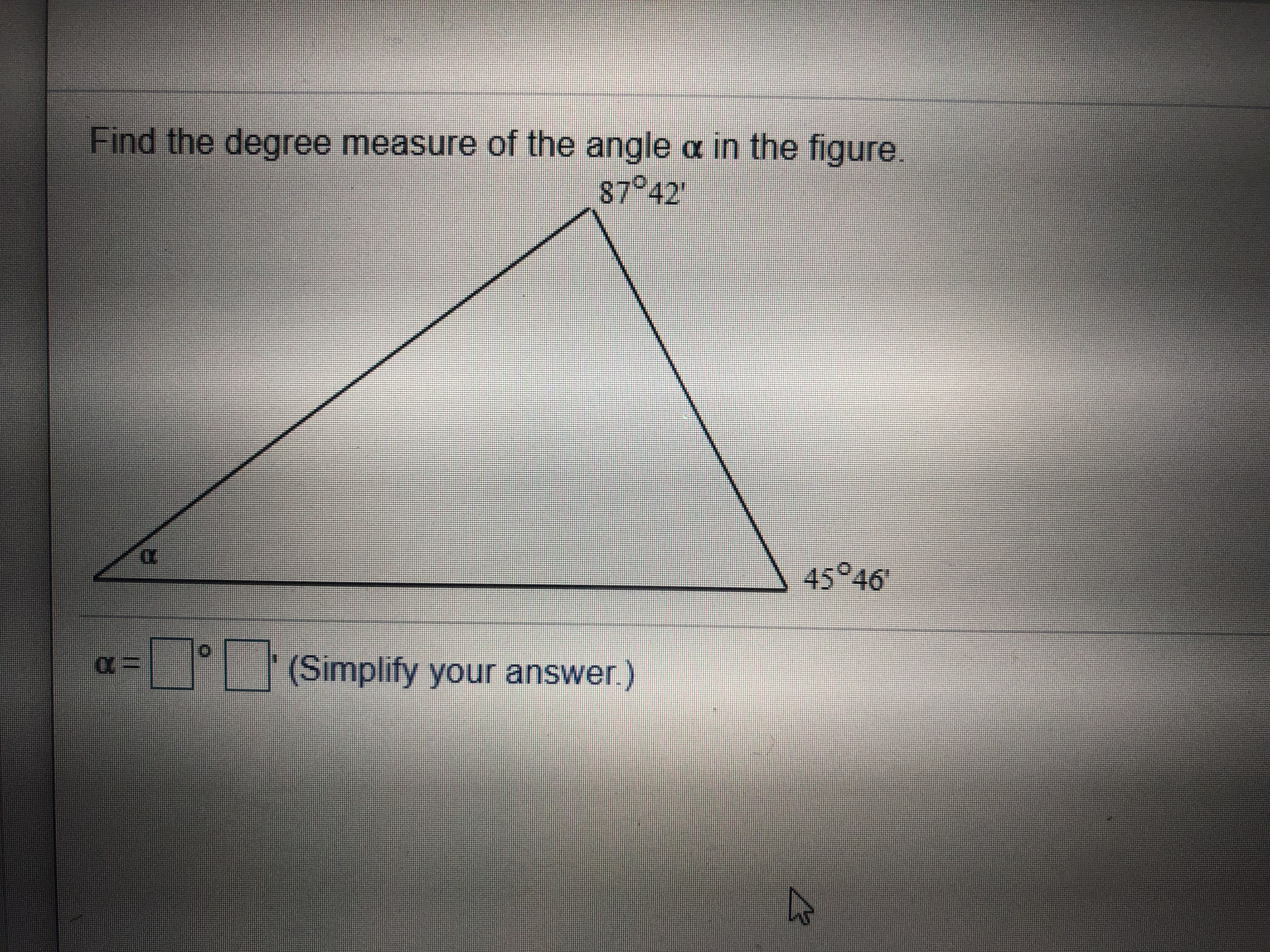 Find the degree measure of the angle c in the figure. 8742 45 46 (Simplify your answer.)
