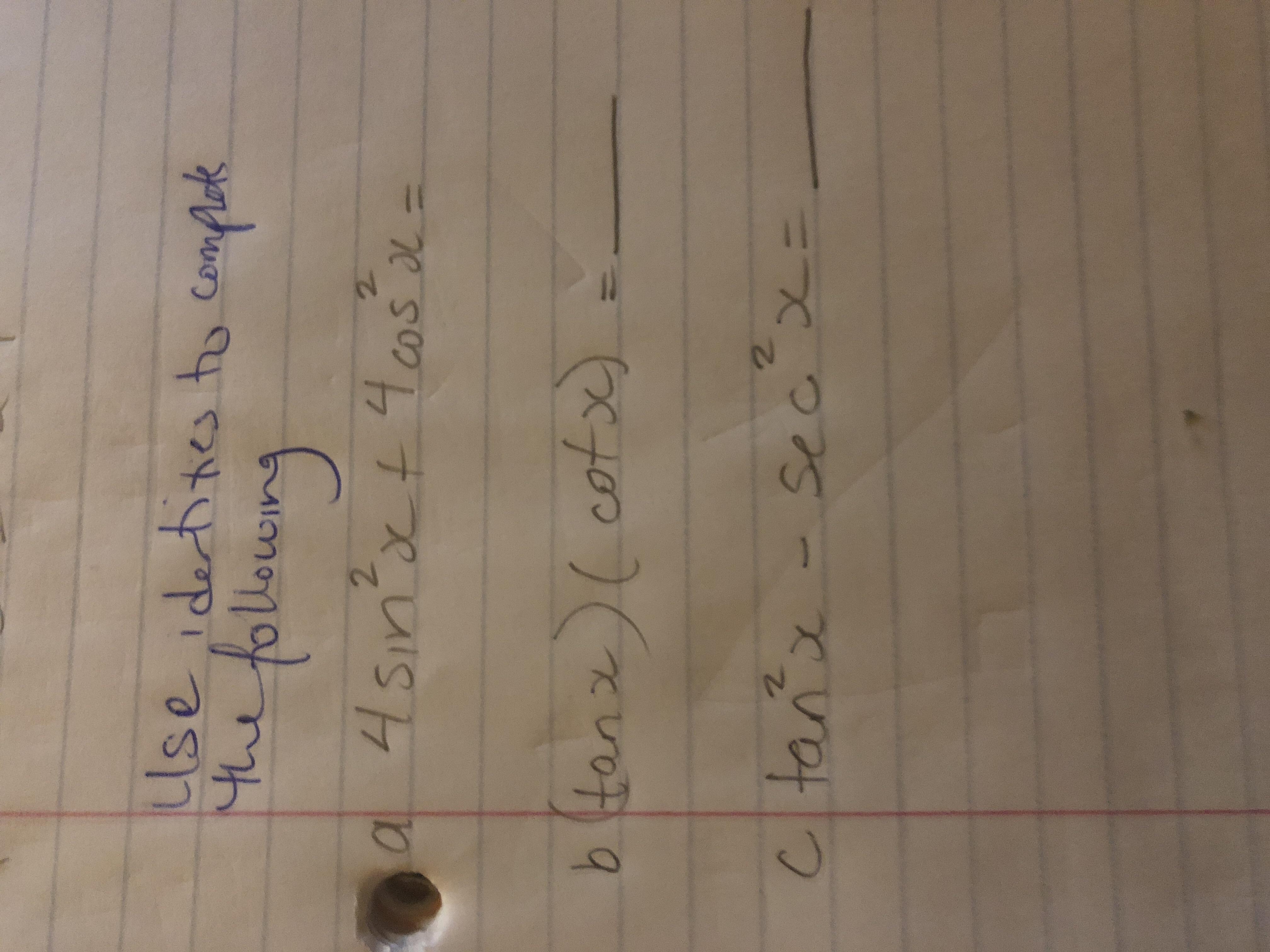 lse ideites to Comflek He follouwmg 2 a 4sin t 4cos COS bitanzcot 2. 2 Cltans-Secx