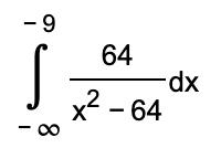 - 9 64 dx x2 - 64 X° -oo