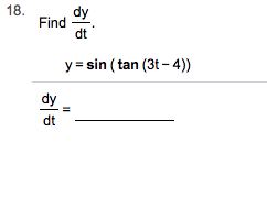 18. Find y sin (tan (3t-4)) dy dt 히ㅎ