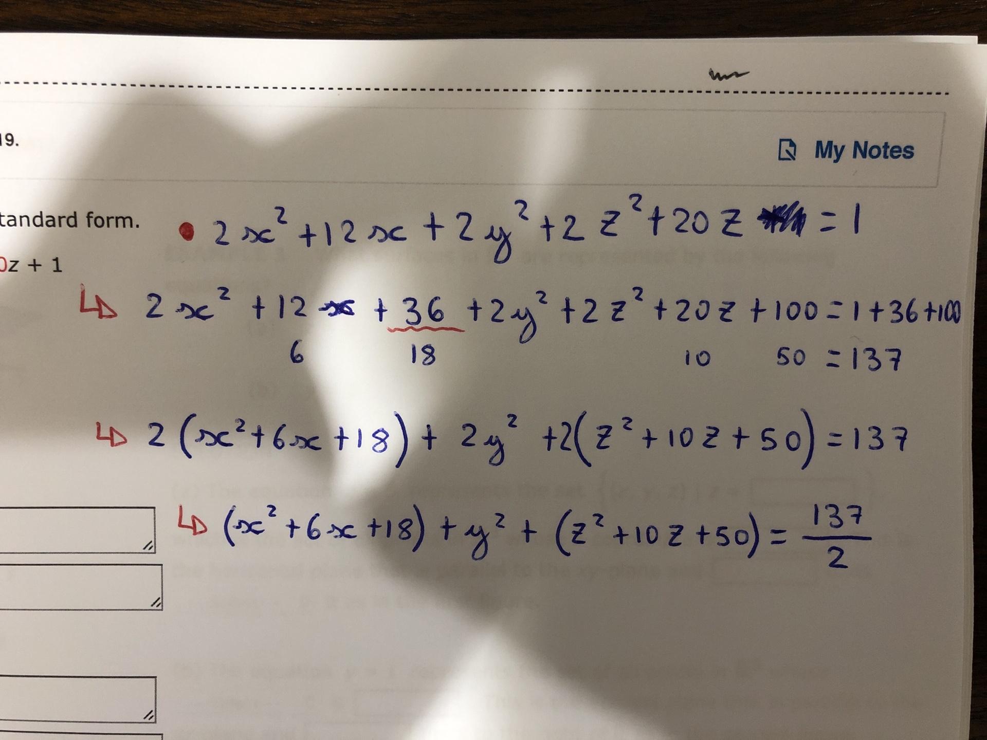 9. My Notes 2 +12 Dc t22 t20 z W tandard form. Oz 1 Ls 2 t 12 36 t2 t2 z^+207 t100 - 1 +36 +10) 50 137 18 (et61) 2 +2102 + 50) 137 LD 2 Lp (act6e t18) t 137 (z102 +50)=2