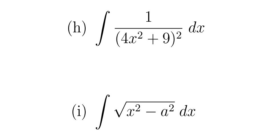 1 dx (4.x² + 9)² c2 | Va? – a² dx d.x