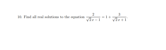 2 10. Find all real solutions to the equation =1 + V2x-1
